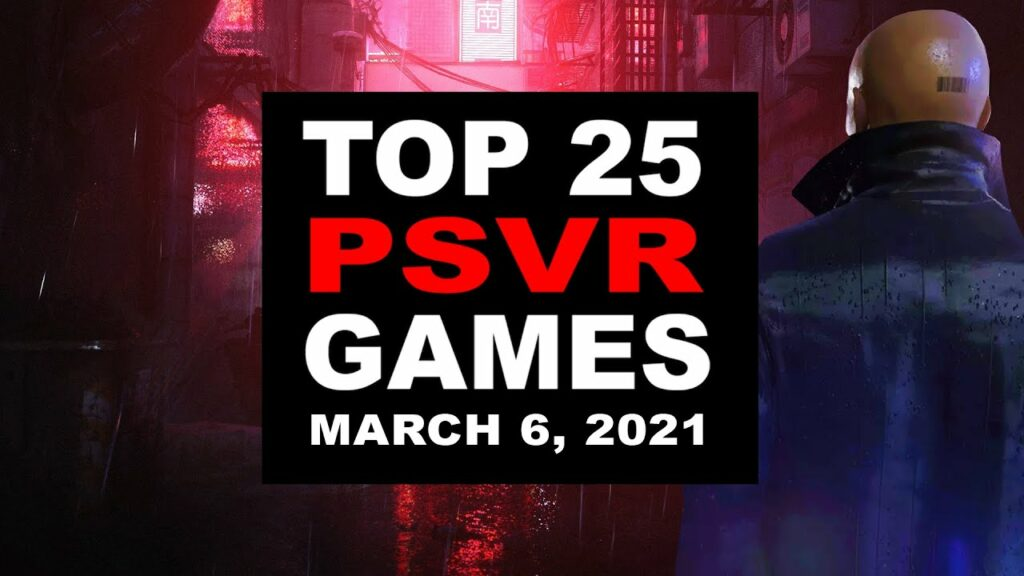 Top 25 PlayStation VR Games   March 6, 2021