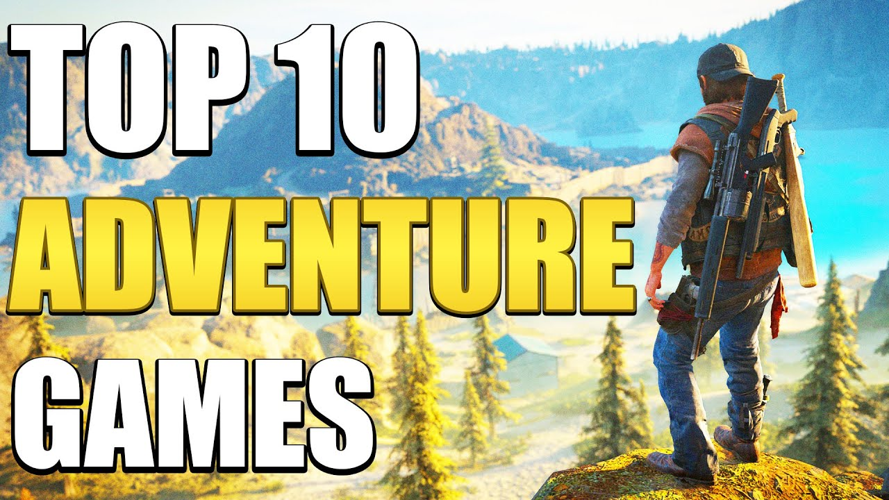 Top 10 Adventure Games You Should Play In 2020!
